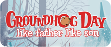 Groundhog Day: Like Father Like Son Game